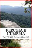 Perugia e L'Umbria, Antonio Giangrande, 1490990127