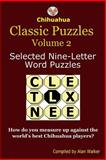 Chihuahua Classic Puzzles Volume 2, Alan Walker, 1502550121