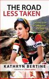 The Road Less Taken, Kathryn Bertine, 1629370126