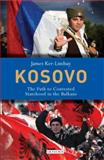 Kosovo : The Path to Contested Statehood in the Balkans, Ker-Lindsay, James, 1848850123