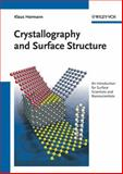 Crystallography and Surface Structure : An Introduction for Surface Scientists and Nanoscientists, Hermann, Klaus, 3527410120