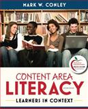 Content Area Literacy : Learners in Context, Conley, Mark W., 0132690128