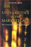Universities in the Marketplace : The Commercialization of Higher Education, Bok, Derek, 0691120129