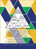Action Research from Concept to Presentation, Ryan C.Ms, Peter KEdd and Welch Lynch, 1496920120