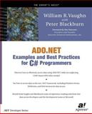 ADO. NET Examples and Best Practices for C# Programmers, Vaughn, William R. and Blackburn, Peter, 1590590120