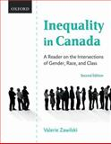 Inequality in Canada : A Reader on the Intersections of Gender, Race, and Class, , 0195430123