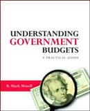 Understanding Government Budgets, R. Mark Musell, 0415990122