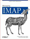 Managing IMAP : Help for Email Administrators, Mullet, Dianna and Mullet, Kevin, 059600012X