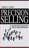 Precision Sellling : A Guide for Coaching Sales Professionals, Laipple, Joseph S., 0937100129