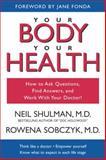 Your Body, Your Health, Neil Shulman and Rowena Sobczyk, 1591020123