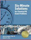 Six-Minute Solutions for Chemical PE Exam Problems, Vasquez, Marta and Zinn, Robert R., 1591260124