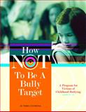 How Not to Be a Bully Target, Centrone, Terry, 1598500120
