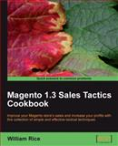 Magento 1. 3 Sales Tactics Cookbook, Rice, William, 1849510121