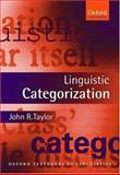 Linguistic Categorization : Prototypes in Linguistic Theory, Taylor, John R., 0198700121