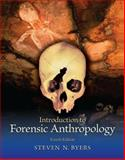 Introduction to Forensic Anthropology, Byers, Steven N., 0205790127