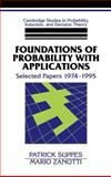 Foundations of Probability with Applications : Selected Papers 1974-1995, Zanotti, Mario and Suppes, Patrick C., 0521430127