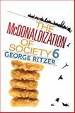 The Mcdonaldization of Society 6, Ritzer, George, 1412980127