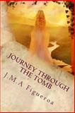 Journey Through the Tomb, J. M. Figueroa, 149911012X