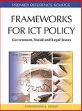 Frameworks for ICT Policy : Government, Social and Legal Issues, , 1616920122