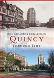 Quincy Through Time, Donald J. Cann and John J. Galluzzo, 1625450125