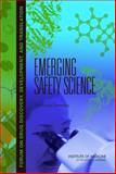 Emerging Safety Science : Workshop Summary, Robinson, Sally and Pool, Robert, 0309110122