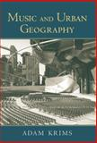 Music and Urban Geography, Adam Krims, 0415970121
