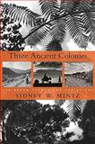 Three Ancient Colonies 9780674050129