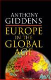 Europe in the Global Age, Giddens, Anthony, 0745640125