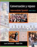 Conversacion y Repaso : Intermediate Spanish, Sandstedt, Lynn A. and Kite, Ralph, 1413030122