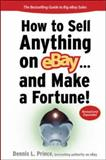 How to Sell Anything on Ebay... and Make a Fortune!, Prince, Dennis L., 0071480137