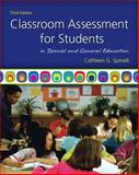 Classroom Assessment for Students in Special and General Education, Spinelli, Cathleen G., 0137050135