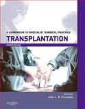 Transplantation : A Companion to Specialist Surgical Practice, Forsythe, John L. R., 0702030139