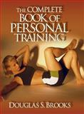 The Complete Book of Personal Training, Brooks, Douglas, 0736000135