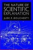 The Nature of Scientific Explanation, Dougherty, Jude P., 0813220130