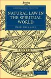 Natural Law in the Spiritual World, Drummond, Henry, 1108000134