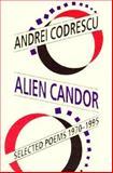 Alien Candor : Selected Poems 1970-1995, Codrescu, Andrei, 1574230131