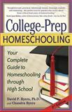 College-Prep Homeschooling, David P. Byers and Chandra Byers, 1600650139