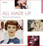 All Made Up : 100 Years of Cosmetics Advertising, Dade, Penny, 1904750133