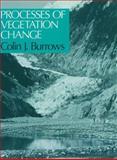 Processes of Vegetation Change, Burrows, Colin J., 0045800138