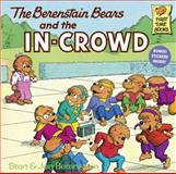 The Berenstain Bears and the In-Crowd, Stan Berenstain and Jan Berenstain, 039483013X