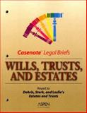 Wills, Trusts, and Estates Casenote Legal Brief, Dobris, C. and Casenotes, Briefs, 0735550131