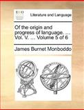 Of the Origin and Progress of Language, James Burnet Monboddo, 1170370136