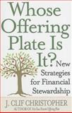 Whose Offering Plate Is It?, J. Clif Christopher, 1426710135