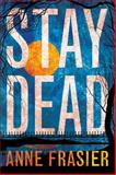 Stay Dead, Anne Frasier, 1477820132