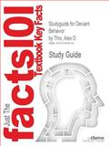 Studyguide for Deviant Behavior by Alex d Thio, Isbn 9780205205165, Cram101 Textbook Reviews and Thio, Alex D., 1478430133