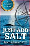 Just Add Salt, Jinx Schwartz, 1490900136