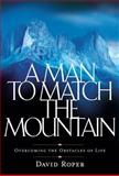 A Man to Match the Mountain, David Roper, 1572930136