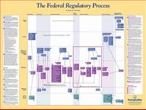 Federal Regulatory Process Poster : Federal Regulatory Process Flowchart, Glossary and Research, Ackerman, Ken, 158733013X