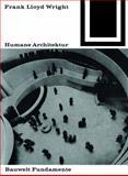 Humane Architektur, Wright, Frank Lloyd, 3035600139