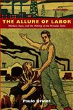 The Allure of Labor, Paulo Drinot, 0822350130